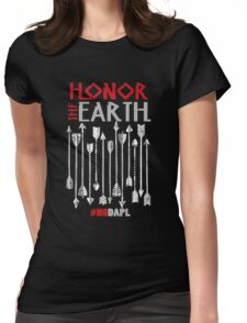 NoDAPL Honor The Earth Stay Strong Womens Fitted T-Shirt