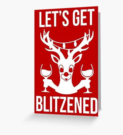 Let's Get Blitzened Greeting Card