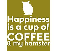 Happiness Coffee & My Hamster Photographic Print