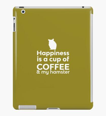 Happiness Coffee & My Hamster iPad Case/Skin