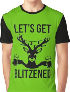 Let's Get Blitzened Graphic T-Shirt