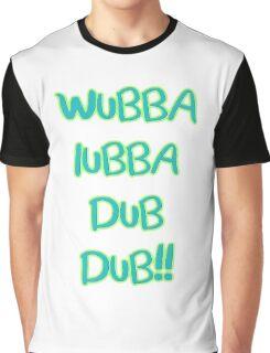 Wubalubadubdub! Rick & Morty t-shirt Graphic T-Shirt