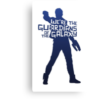 Peter Quill - We're The Guardians of the Galaxy! Canvas Print