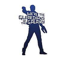Peter Quill - We're The Guardians of the Galaxy! Photographic Print