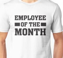 Employee of the Month - Funny Work Job  Unisex T-Shirt