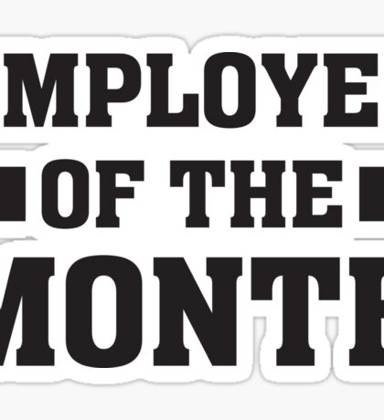 Employee of the Month - Funny Work Job  Sticker