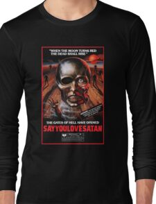 Say You Love Satan 80s Horror Podcast - Burial Ground Long Sleeve T-Shirt