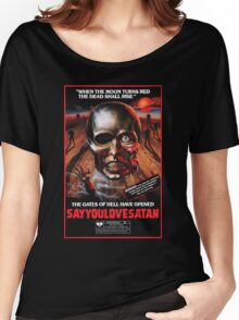 Say You Love Satan 80s Horror Podcast - Burial Ground Women's Relaxed Fit T-Shirt