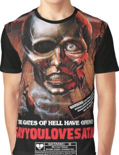 Say You Love Satan 80s Horror Podcast - Burial Ground Graphic T-Shirt