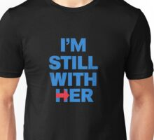 I'm STILL With Her Unisex T-Shirt