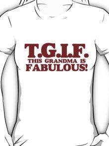 TGIF this grandma T-Shirt