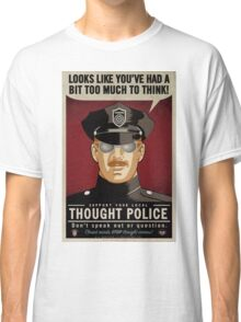 Thought Police Classic T-Shirt