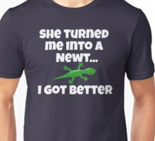 The Princess Bride - She Turned Me Into A Newt I Got Better Unisex T-Shirt