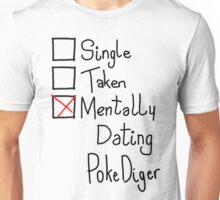 Mentally Dating Pokediger Unisex T-Shirt