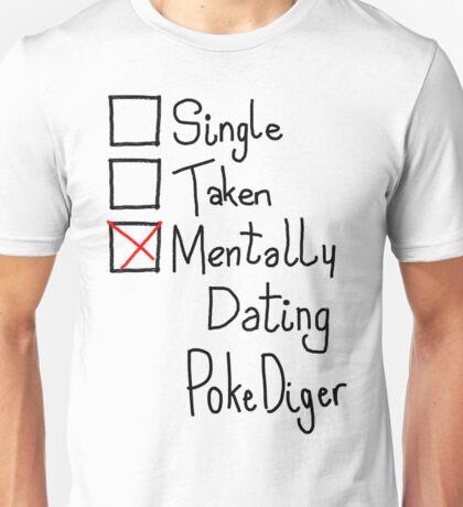 Mentally Dating Pokediger Unisex T-Shirt