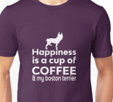 Happiness Is Coffee & Boston Terrier Unisex T-Shirt
