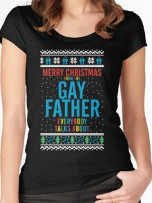 Merry Christmas for the Gay Father everybody talks about Women's Fitted Scoop T-Shirt