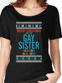 Merry Christmas for the Gay Sister everybody talks about Women's Relaxed Fit T-Shirt