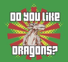 Do You Like Dragons? Baby Tee