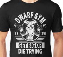 Dwarf Gym, Get Big Or Die Trying Unisex T-Shirt