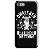 Dwarf Gym, Get Big Or Die Trying iPhone Case/Skin