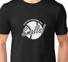 You''re Killing Me Smalls Tee Funny Sandlot Baseball Tee  Unisex T-Shirt