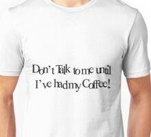 Until I've Had My Coffee Unisex T-Shirt