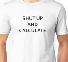 Shut up and calculate - Richard Feynman/David Mermin (Black) Unisex T-Shirt