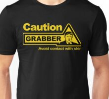 Caution - Grabber Unisex T-Shirt