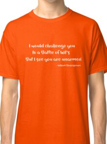 Funny Quote Shakespeare Shirt - Battle of Wits Classic T-Shirt