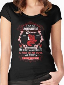 Aquarius woman with my heart on my sleeve a fire in my soul and a mouth Women's Fitted Scoop T-Shirt
