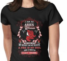 Aries woman with my heart on my sleeve a fire in my soul and a mouth Womens Fitted T-Shirt