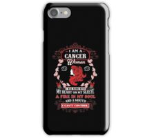 Cancer woman with my heart on my sleeve a fire in my soul and a mouth iPhone Case/Skin