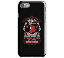 Taurus woman with my heart on my sleeve a fire in my soul and a mouth iPhone Case/Skin