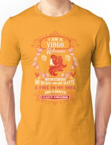Virgo woman with my heart on my sleeve a fire in my soul and a mouth Unisex T-Shirt