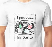 I put out Cookies for Santa funny shirt, mug Unisex T-Shirt