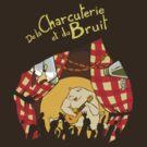 De la charcuterie et du bruit by Kravache