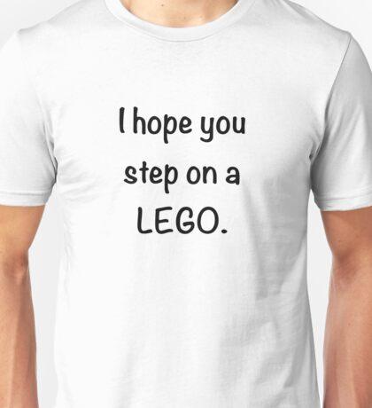 I Hope You Step on a Lego. Unisex T-Shirt