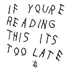 If You're Reading This Its Too Late by CFDLifestyle