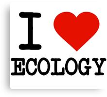 I Love Ecology Canvas Print