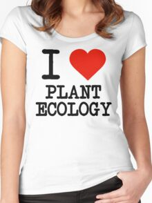 I Love Plant Ecology Women's Fitted Scoop T-Shirt
