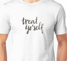 Treat yo'self - Calligraphic print Unisex T-Shirt
