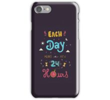 Each Day means a new 24 Hours iPhone Case/Skin