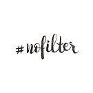 #nofilter - Calligraphic Print by Anastasiia Kucherenko