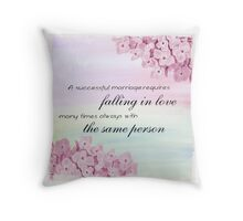 A Successful Marriage Requires Falling In Love With The Same Person Art Quote Throw Pillow