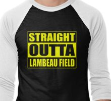 Straight Outta Lambeau Field Men's Baseball ¾ T-Shirt