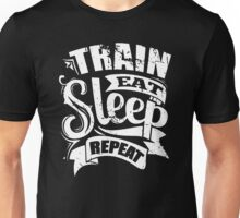 Train Eat Sleep Repeat Unisex T-Shirt