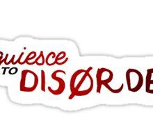 acquiesce to disorder Sticker