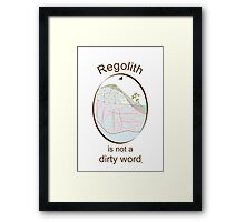 Regolith is not a dirty word Framed Print