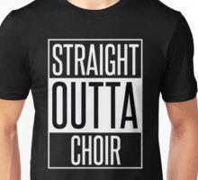 STRAIGHT OUTTA CHOIR Unisex T-Shirt